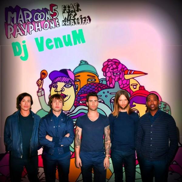 Maroon 5 Feat. Wiz Khalifa-Payphone 2k12 [G.S.S][Dj VenuM]